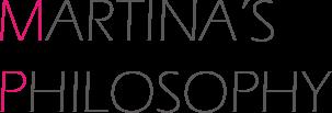 MARTINA'S PHILOSOPHY